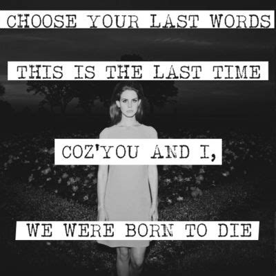 choose your last words this is the last cause you and i we
