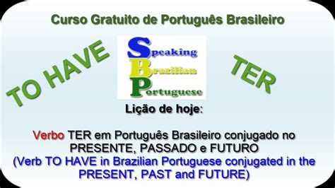 Conjugating the Verb TER (TO HAVE) - Brazilian Portuguese