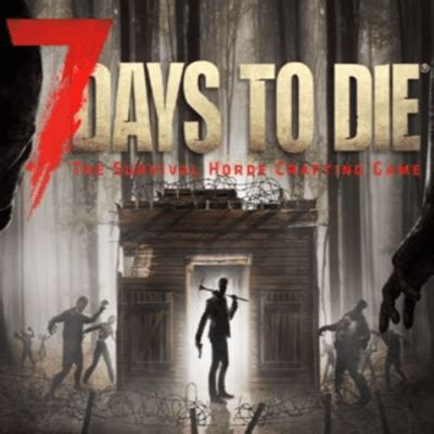 7 Days to Die - Download & System Requirements