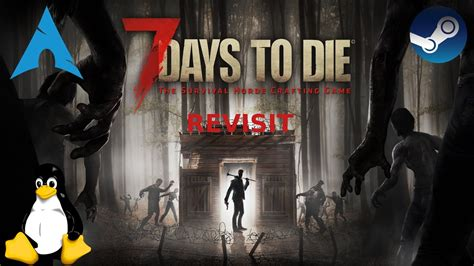 7 Days to Die - Early Access - Linux | Gameplay [Revisit